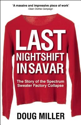 Last Nightshift in Savar By Miller, Doug
